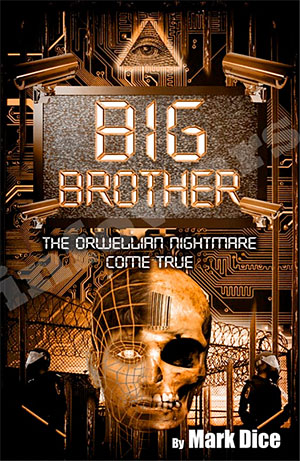 Big Brother: The Orwellian Nightmare Come True cometrue2
